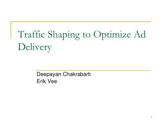 Traffic Shaping to Optimize Ad Delivery