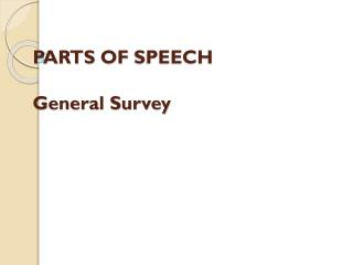 PARTS  OF  SPEECH General Survey