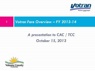 Votran Fare Overview – FY 2013-14