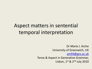 Aspect matters in sentential temporal interpretation