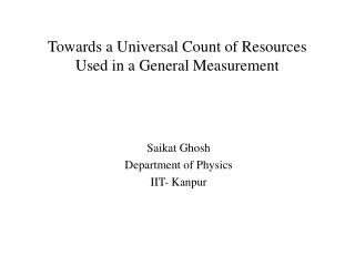 Towards a Universal Count of Resources Used in a General Measurement