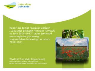 """Raport na temat realizacji założeń  """"Lubuskiej Strategii Rozwoju Turystyki"""