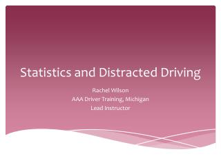 Statistics and Distracted Driving