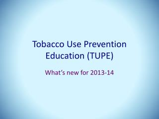 Tobacco Use Prevention Education (TUPE)