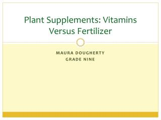 Plant Supplements: Vitamins Versus Fertilizer