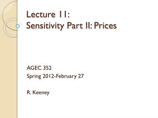 Lecture 11: 	 Sensitivity Part II: Prices