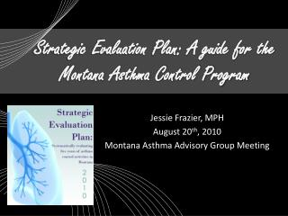 Strategic Evaluation Plan: A guide for the Montana Asthma Control Program