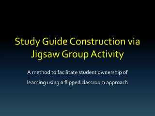 Study Guide Construction via Jigsaw Group Activity