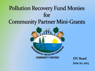 Pollution Recovery Fund Monies  for Community Partner Mini-Grants