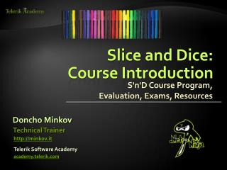Slice and Dice: Course  Introduction