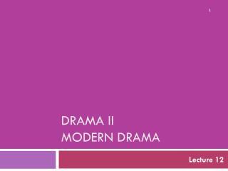 DRAMA II Modern Drama