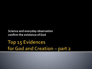 Top 15  Evidences for God and  Creation – part 2