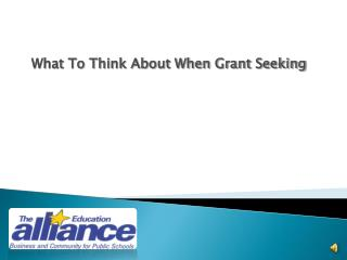 What To Think About When Grant Seeking