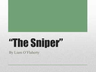 """""""The Sniper"""""""