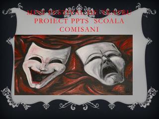 Mini festival de  teatru proiect  PPTS   Scoala Comisani