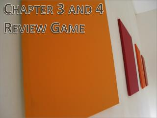 Chapter 3 and 4 Review Game