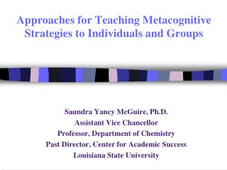 Approaches for Teaching Metacognitive Strategies to Individuals and Groups
