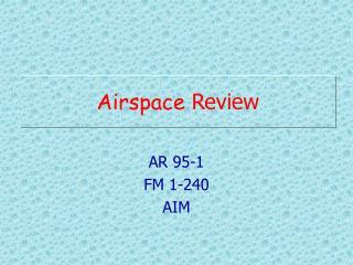 AR 95-1 FM 1-240 AIM