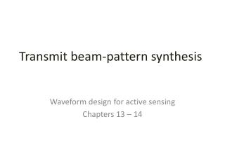 Transmit  beam - pattern synthesis