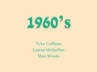 Tyler Coffman Lauren McQuillan Shae Woods
