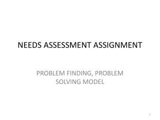 NEEDS ASSESSMENT ASSIGNMENT