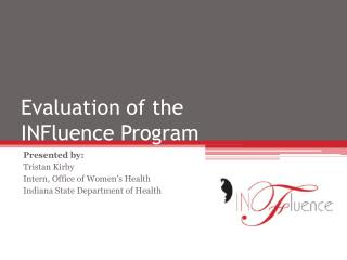 Evaluation of the  INFluence Program