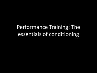Performance Training: The essentials of conditioning