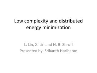 Low complexity and distributed energy minimization