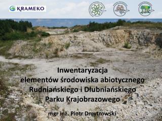 Inwentaryzacja  elementów środowiska abiotycznego Rudniańskiego i Dłubniańskiego