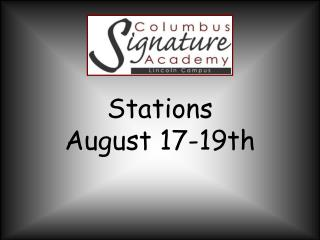 Stations  August 17-19th