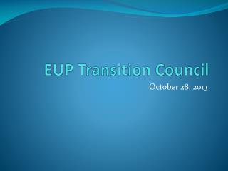 EUP Transition Council
