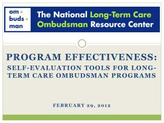 Program effectiveness: Self-evaluation tools for long-term care ombudsman programs