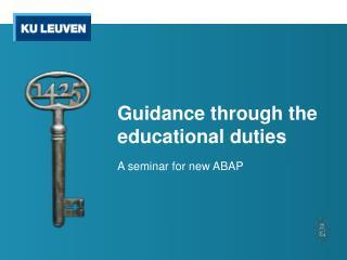 Guidance through the educational duties
