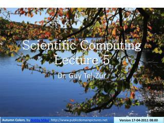 Scientific Computing Lecture 5