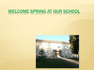 Welcome Spring at our school
