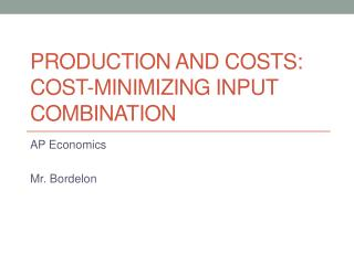 Production and costs:  Cost-Minimizing input combination