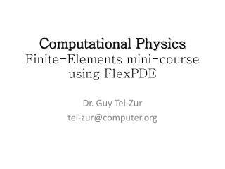 Computational Physics Finite-Elements mini-course using  FlexPDE