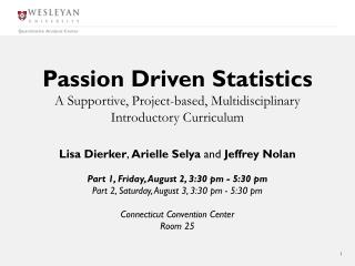 Passion Driven Statistics A  S upportive ,  Project-based , M ultidisciplinary