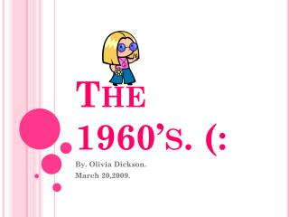 The 1960's. (: