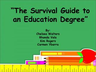 """""""The Survival Guide to an Education Degree"""""""