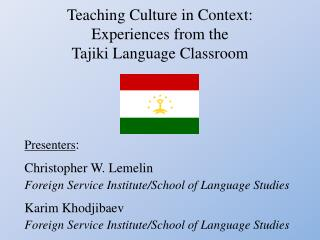 Teaching Culture in Context: Experiences from the  Tajiki  Language Classroom