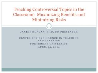 Teaching Controversial Topics in the Classroom: Maximizing Benefits and Minimizing Risks
