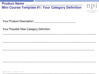Product Name _______________________________ Mini Course Template #1 : Your Category Definition