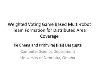 Weighted Voting Game Based Multi-robot Team Formation for Distributed Area Coverage
