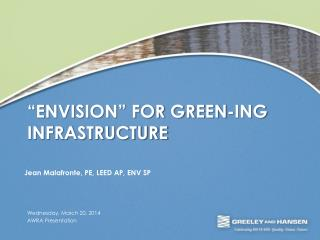 �Envision� For Green-ING Infrastructure
