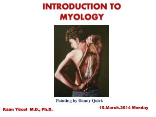 INTRODUCTION TO MYOLOGY