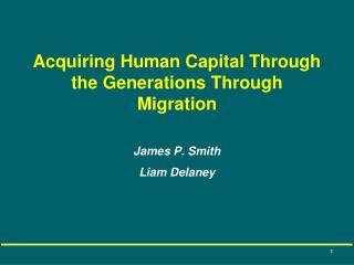 Acquiring Human Capital Through the Generations Through Migration