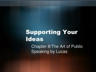Supporting Your Ideas