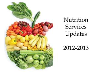 Nutrition Services Updates 2012-2013