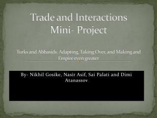 By- Nikhil Gosike, Nasir Asif, Sai Palati and Dimi Atanassov